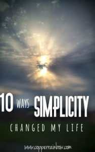 10 Ways Simplicity Changed My Life Copper Rainbow